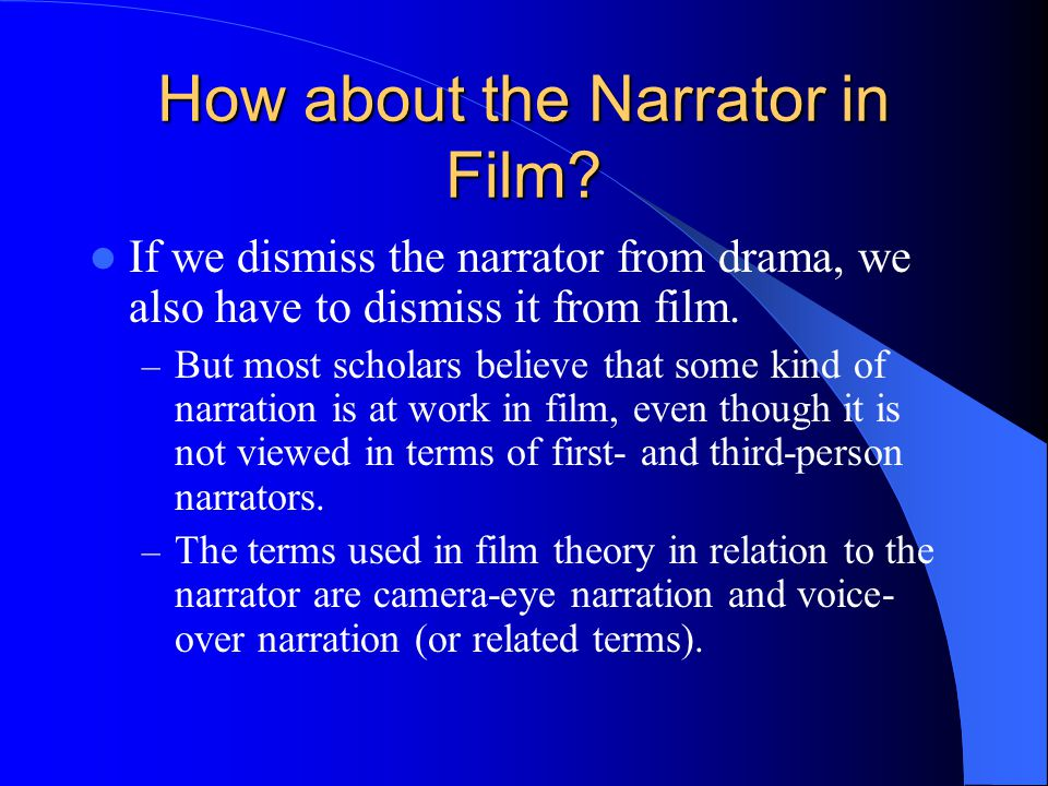 How about the Narrator in Film.