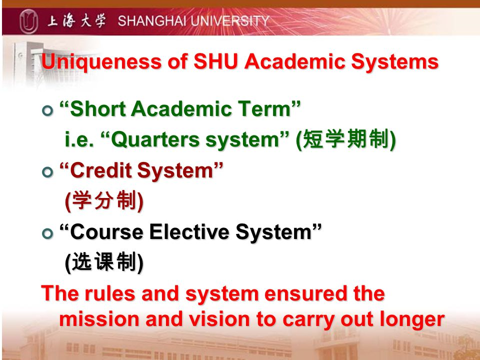Uniqueness of SHU Academic Systems Short Academic Term Short Academic Term i.e. Quarters system ( ) i.e. Quarters system ( ) Credit System Credit Syst