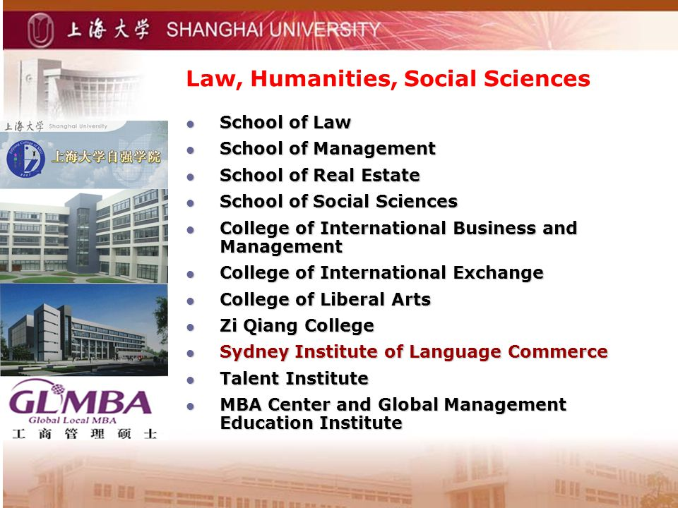 Law, Humanities, Social Sciences School of Law School of Law School of Management School of Management School of Real Estate School of Real Estate School of Social Sciences School of Social Sciences College of International Business and Management College of International Business and Management College of International Exchange College of International Exchange College of Liberal Arts College of Liberal Arts Zi Qiang College Zi Qiang College Sydney Institute of Language Commerce Sydney Institute of Language Commerce Talent Institute Talent Institute MBA Center and Global Management Education Institute MBA Center and Global Management Education Institute