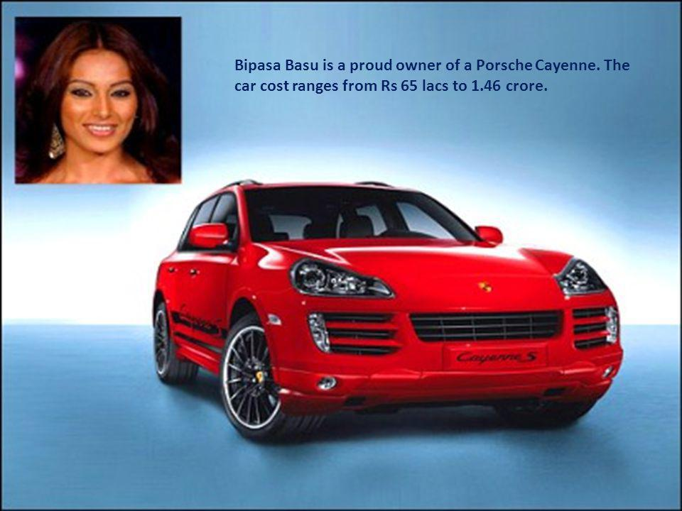 Bipasa Basu is a proud owner of a Porsche Cayenne.