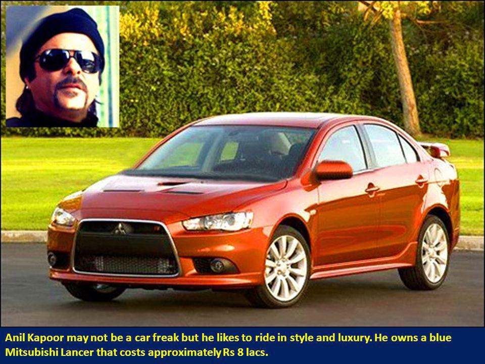 Anil Kapoor may not be a car freak but he likes to ride in style and luxury.