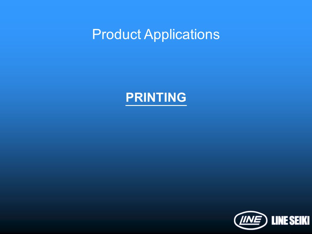 Product Applications PRINTING