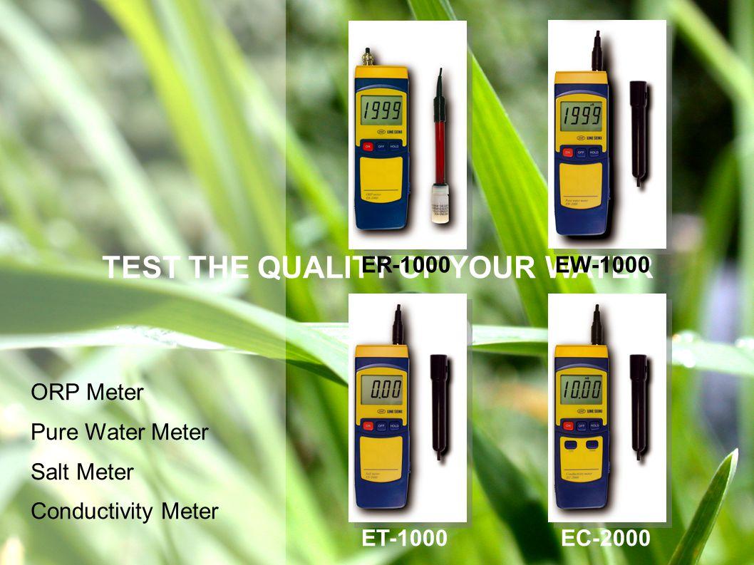 ORP Meter Pure Water Meter Salt Meter Conductivity Meter TEST THE QUALITY OF YOUR WATER ER-1000EW-1000 ET-1000EC-2000