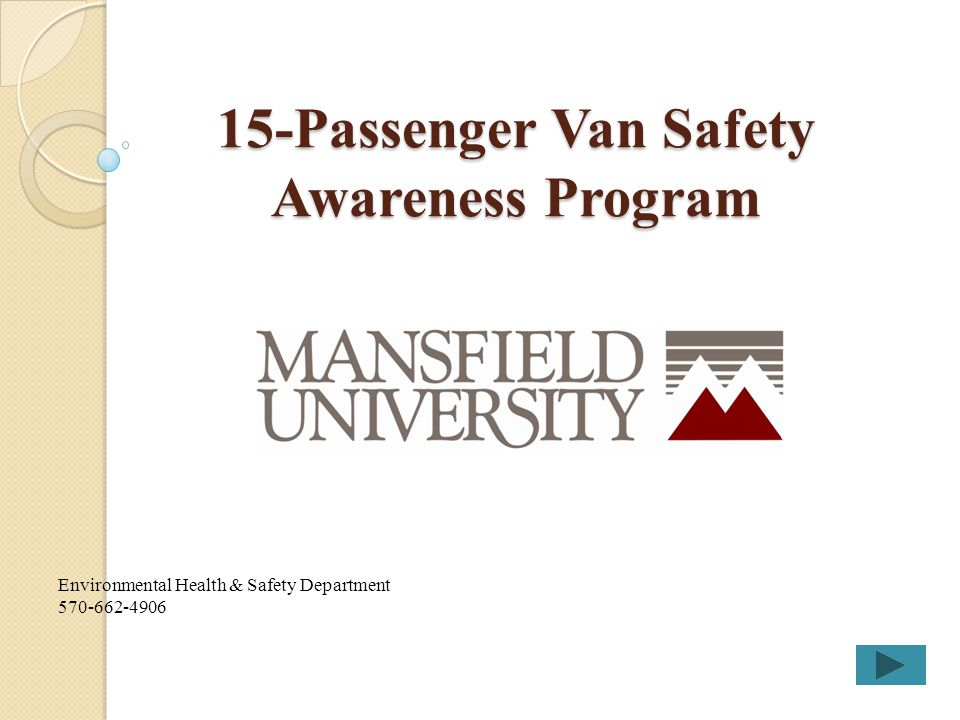 15-Passenger Van Safety Awareness Program Environmental Health & Safety Department 570-662-4906
