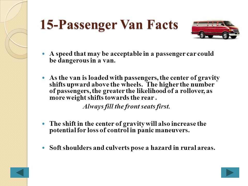 Accident Facts 25% of all driving accidents are the result of excessive speed. 60% of van rollovers are the result of under-inflated tires. 70% of dri