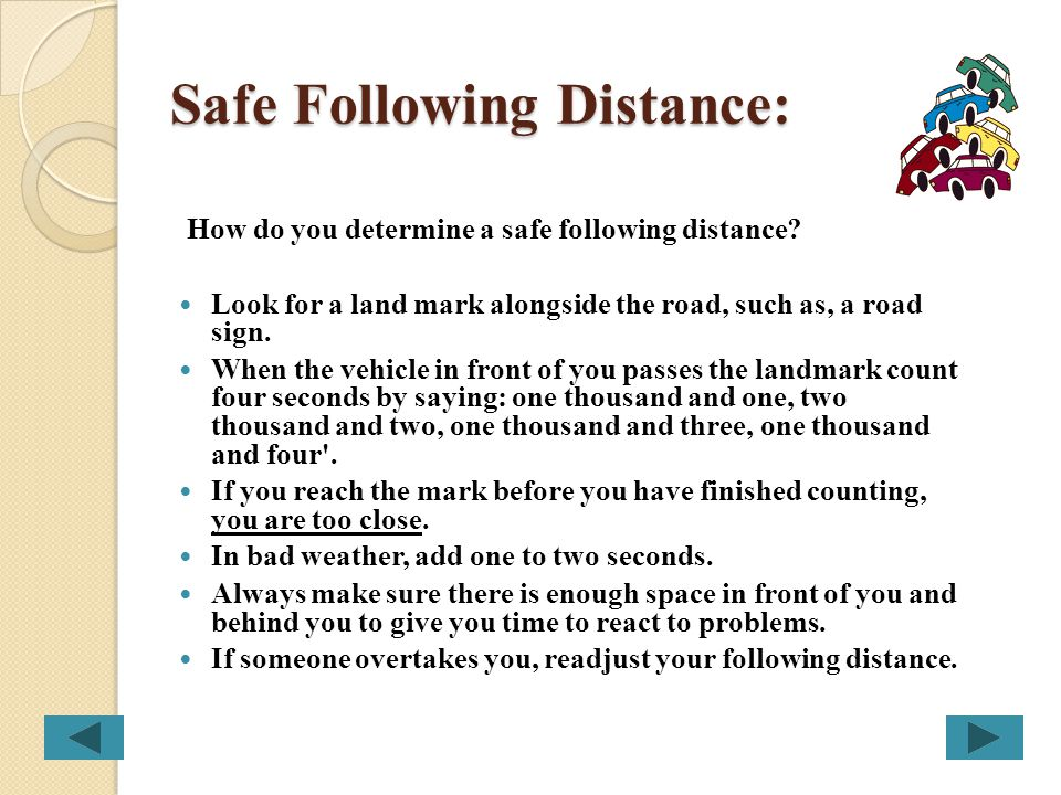 Highway Driving (Continued) Slow moving vehicles : ~ Allow more distance than usual, as slow moving drivers are likely to brake suddenly or make unexp