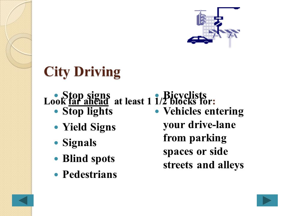 Highway Driving (Continued) Remember You are driving a longer, heavier vehicle. When driving on a highway or open road, your responsibility is to be a