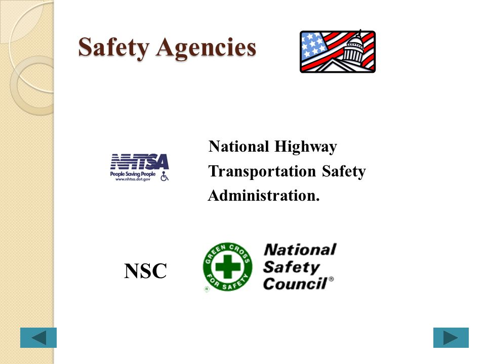 Safety Agencies National Highway Transportation Safety Administration. NSC