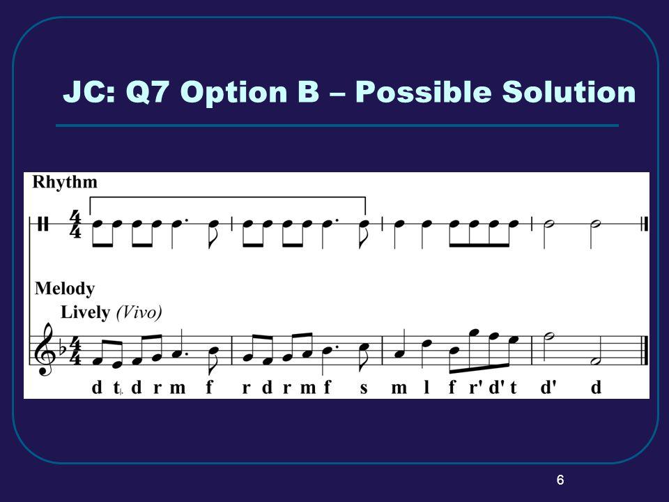 7 JC: Q7 Melody-Writing Option C