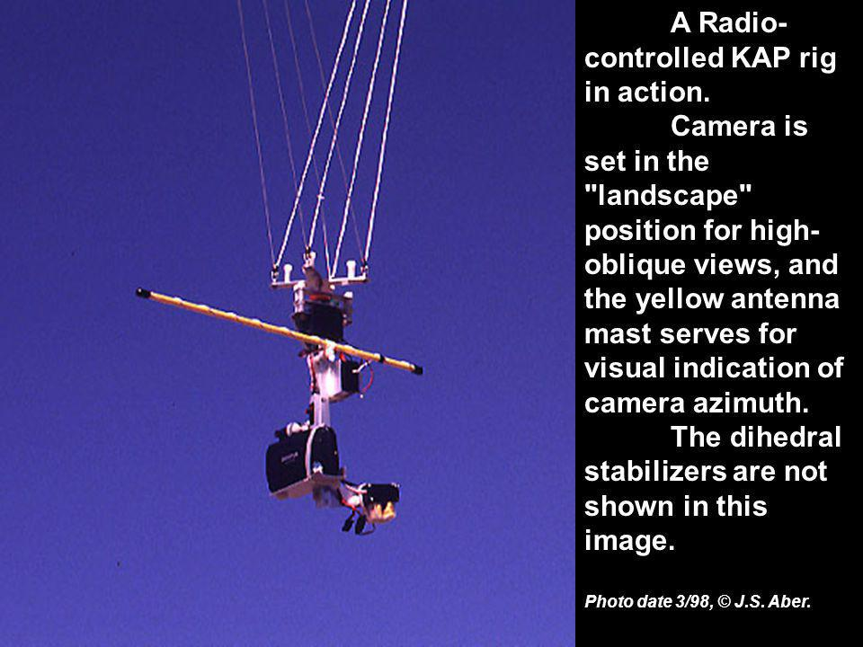 A Radio- controlled KAP rig in action. Camera is set in the