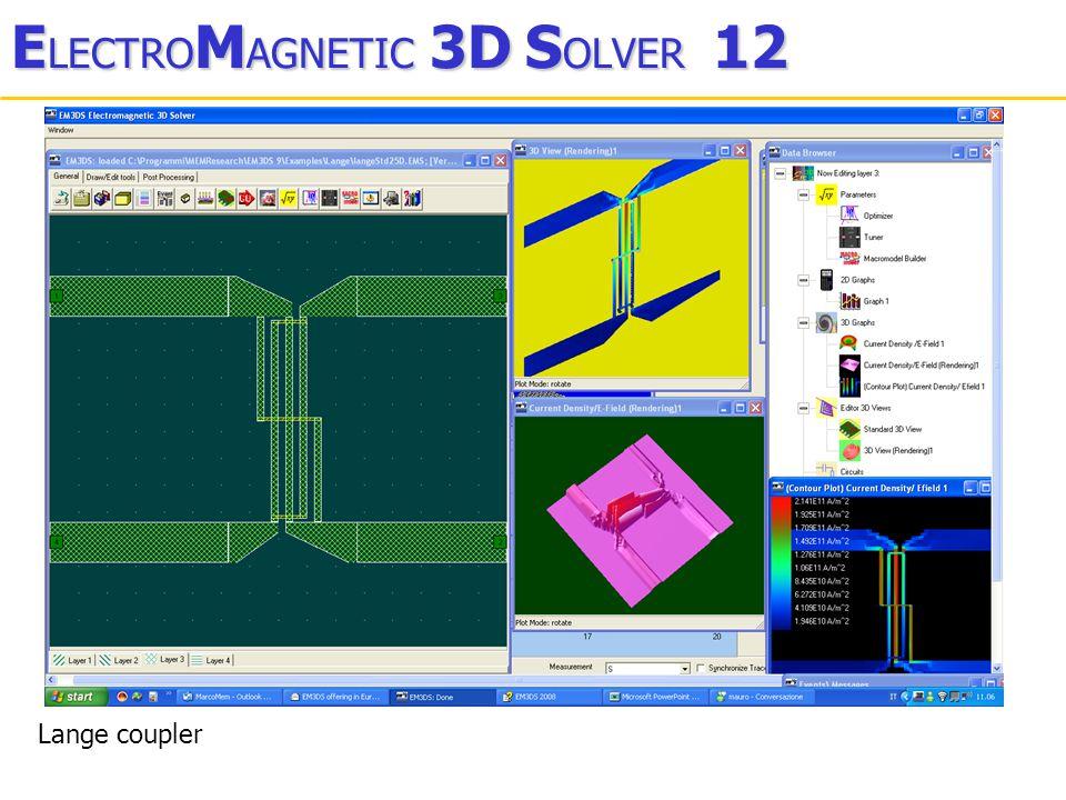 E LECTRO M AGNETIC 3D S OLVER 12 Lange coupler