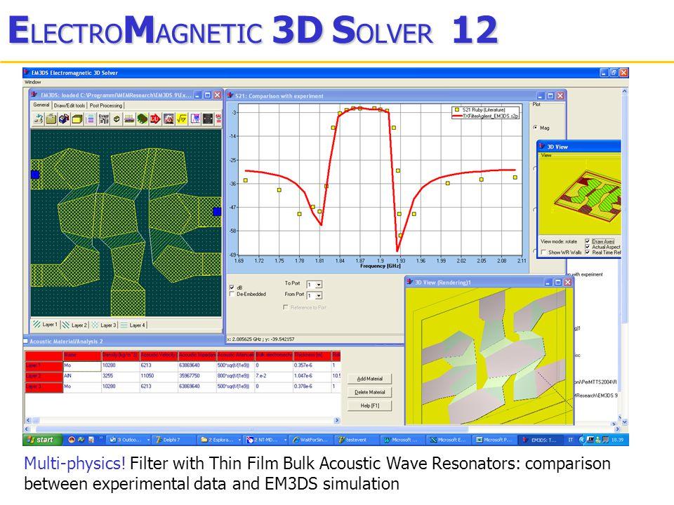 E LECTRO M AGNETIC 3D S OLVER 12 Multi-physics.