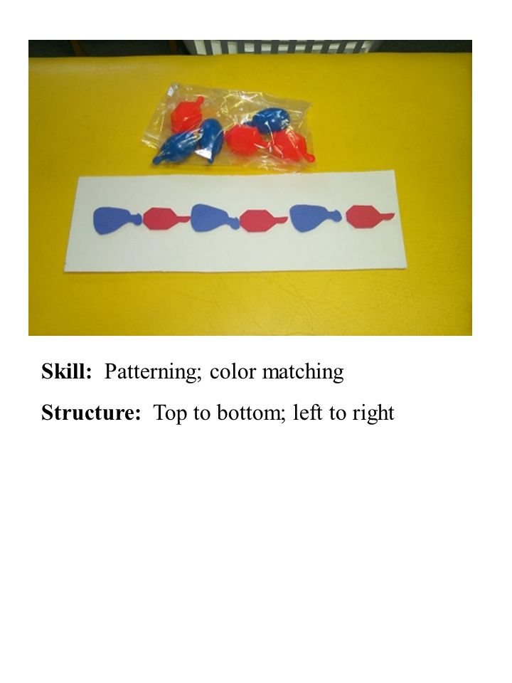 Skill: Patterning; color matching Structure: Top to bottom; left to right