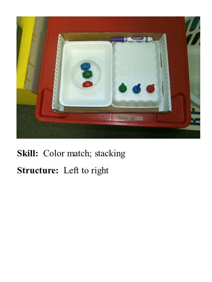 Skill: Color match; stacking Structure: Left to right