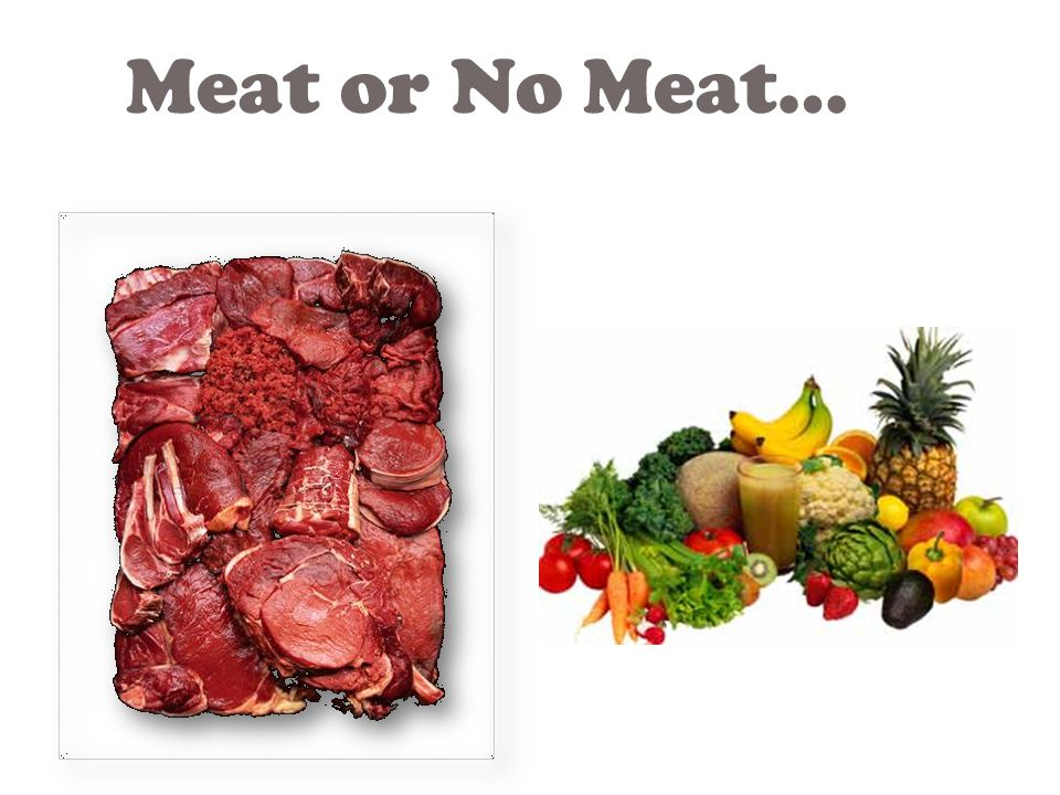 Meat or No Meat…