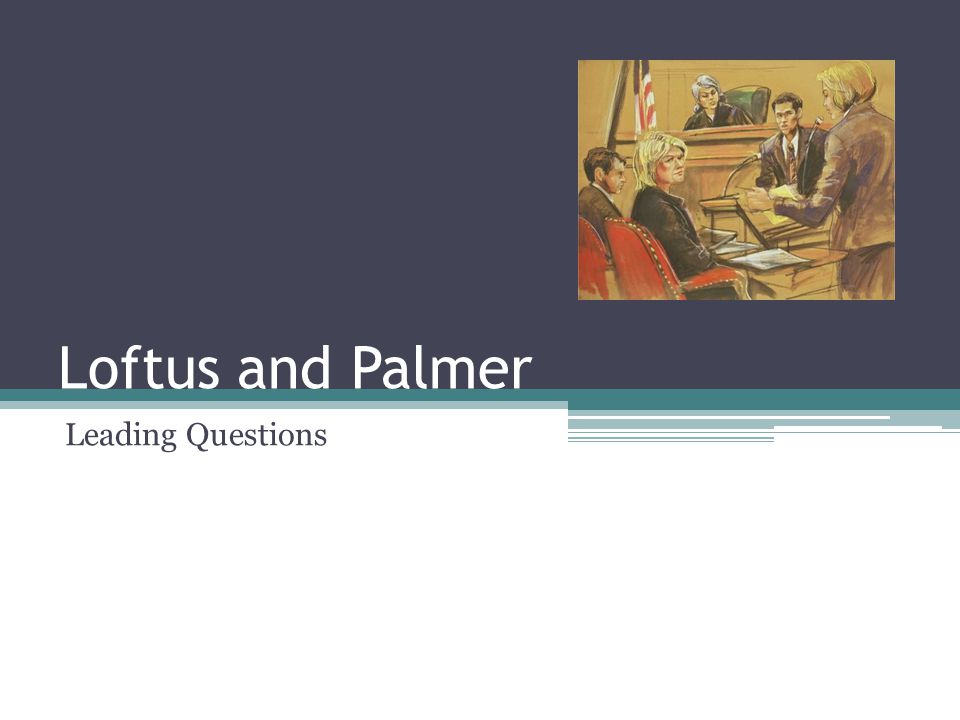 Loftus and Palmer Leading Questions