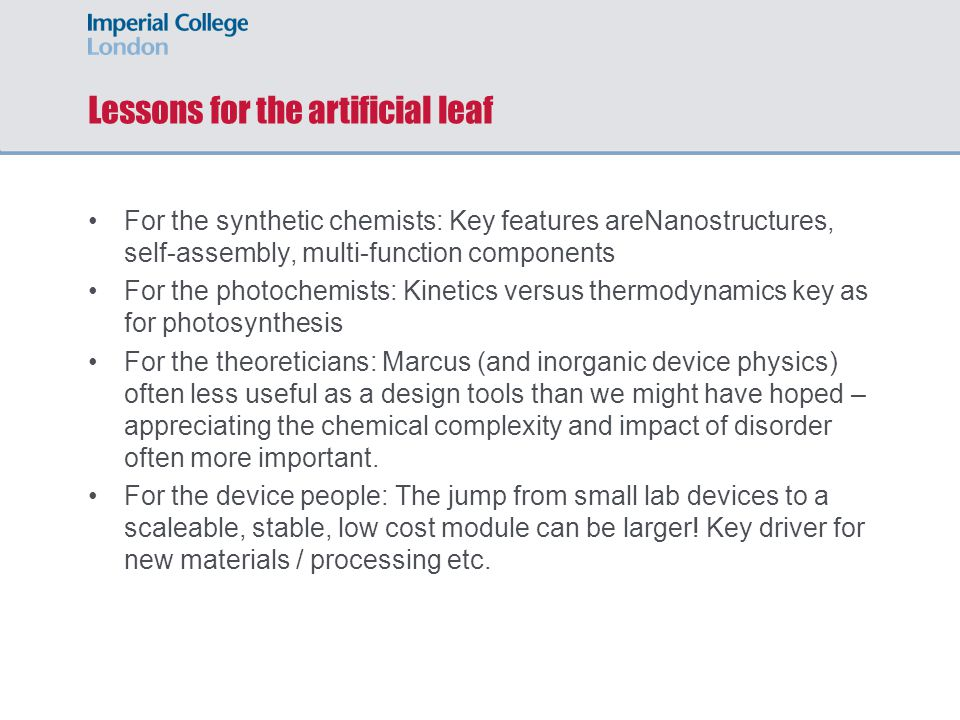 Lessons for the artificial leaf For the synthetic chemists: Key features areNanostructures, self-assembly, multi-function components For the photochem