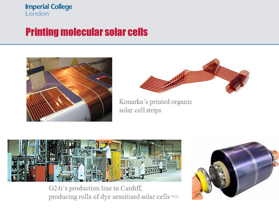 Printing molecular solar cells G24is production line in Cardiff, producing rolls of dye sensitised solar cells => Konarkas printed organic solar cell