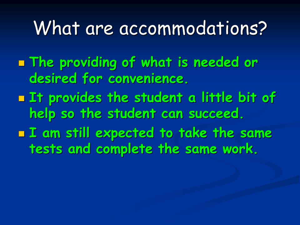 What are accommodations. The providing of what is needed or desired for convenience.