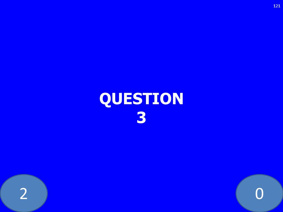 20 QUESTION 3 121