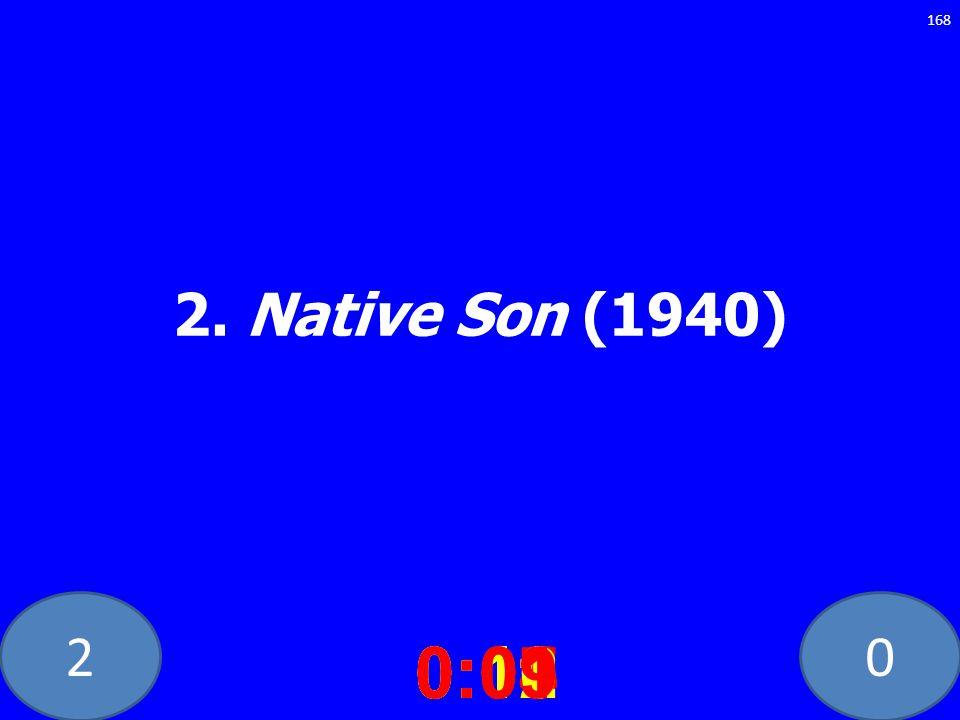 20 2. Native Son (1940) 0:020:030:040:050:060:070:080:100:110:120:090:01 168