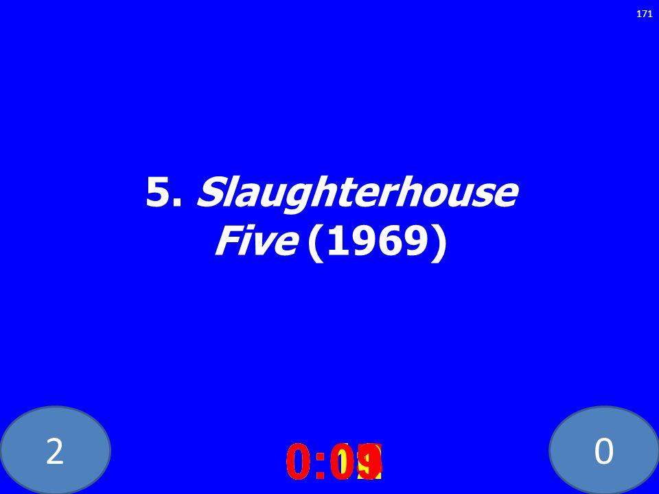 20 5. Slaughterhouse Five (1969) 0:020:030:040:050:060:070:080:100:110:120:090:01 171