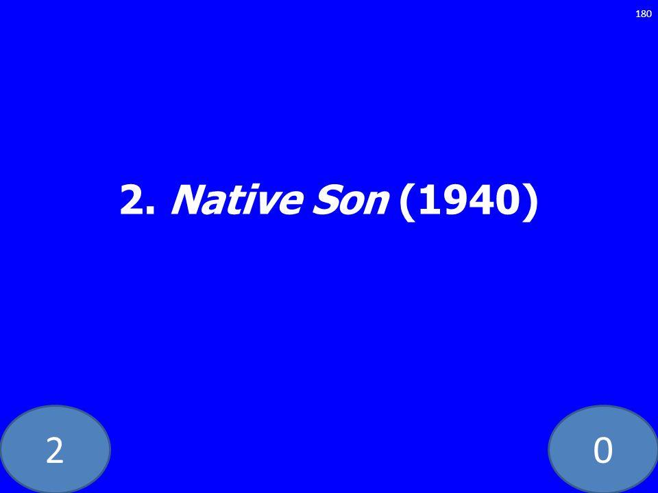 20 2. Native Son (1940) 180