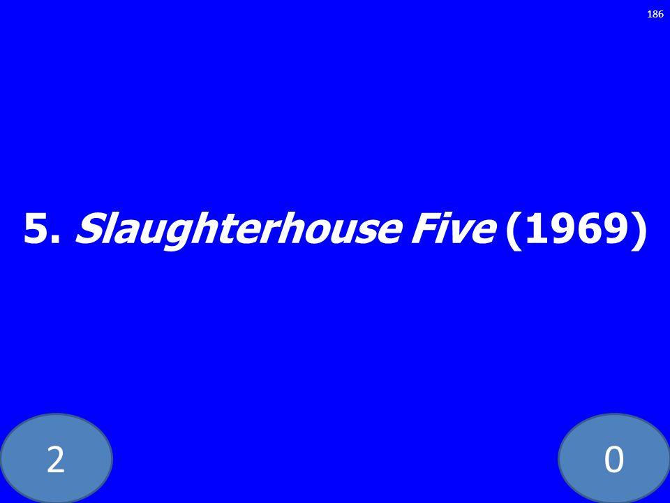 20 5. Slaughterhouse Five (1969) 186
