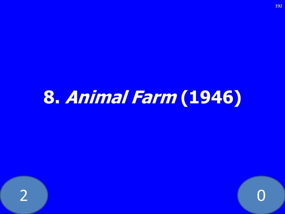 20 8. Animal Farm (1946) 192