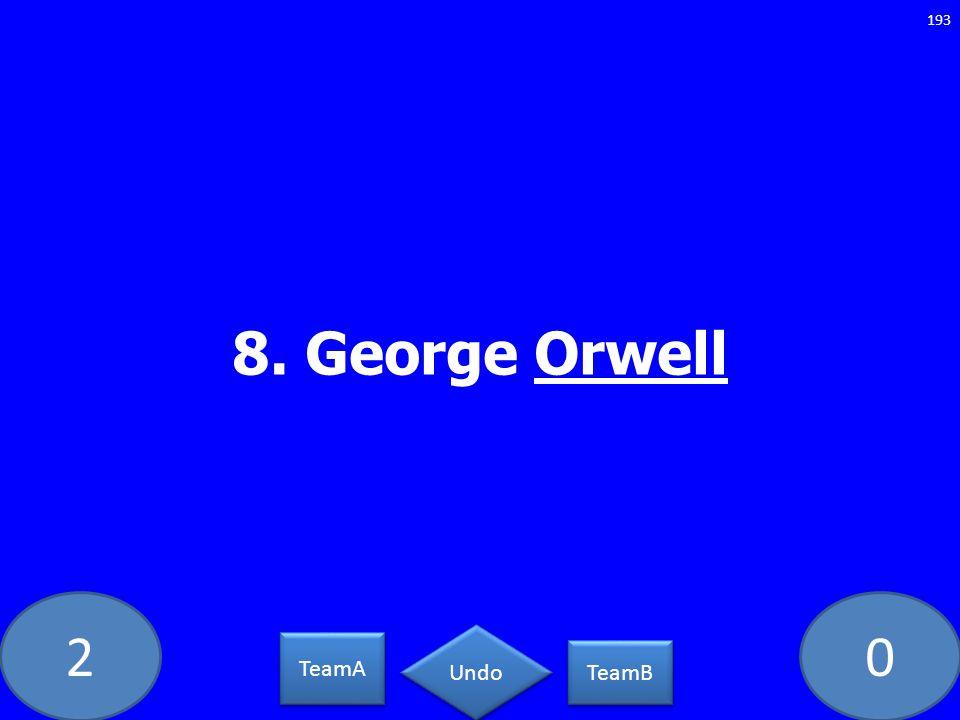 20 8. George Orwell 193 TeamA TeamB Undo