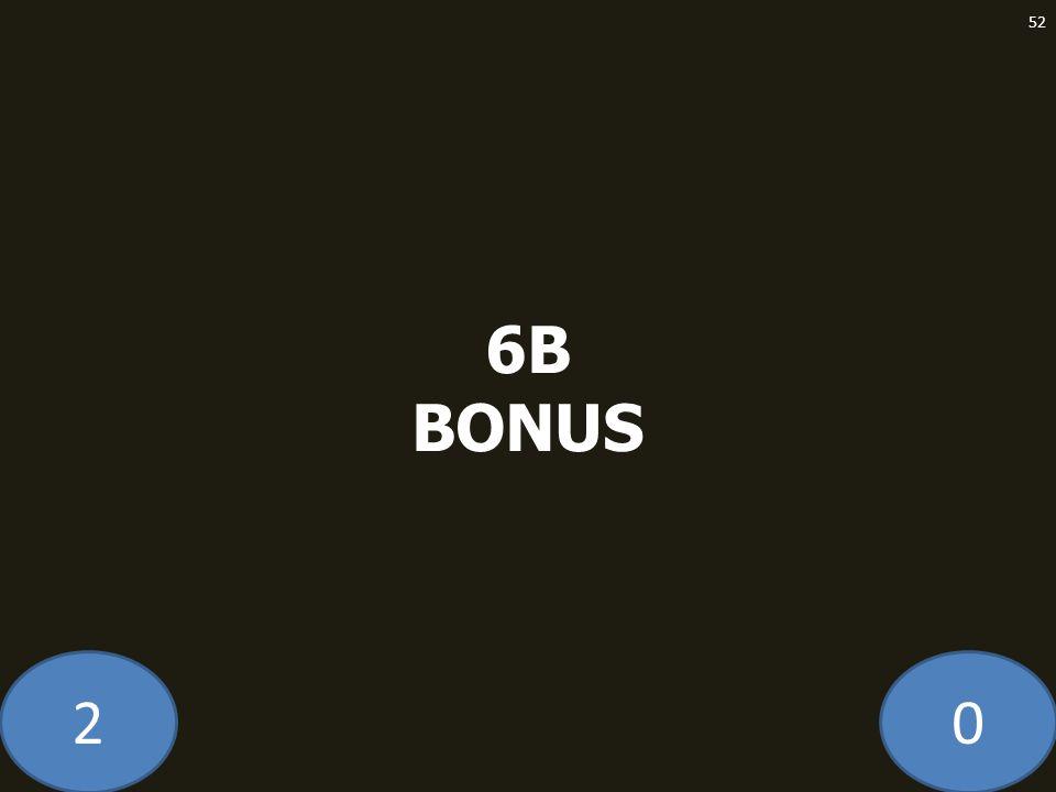 20 6B BONUS 52