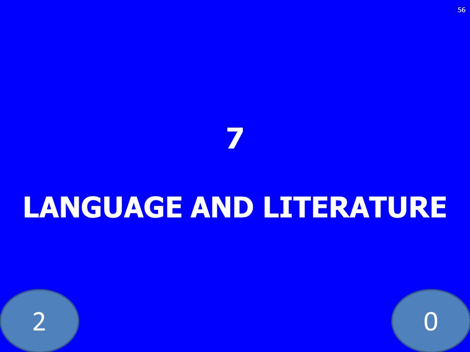 20 7 LANGUAGE AND LITERATURE 56