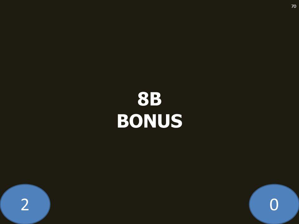20 8B BONUS 70