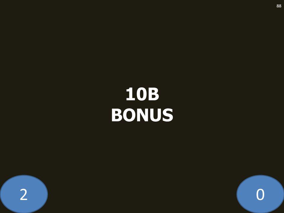 20 10B BONUS 88