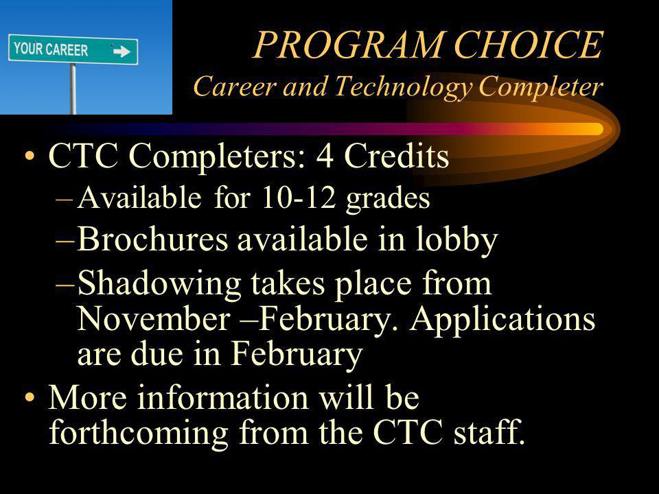Program Choice: Advanced Technology- 2 Credits Architectural Engineering Design 1 Architectural Engineering Design 2 **MUST TAKE BOTH FOR COMPLETER