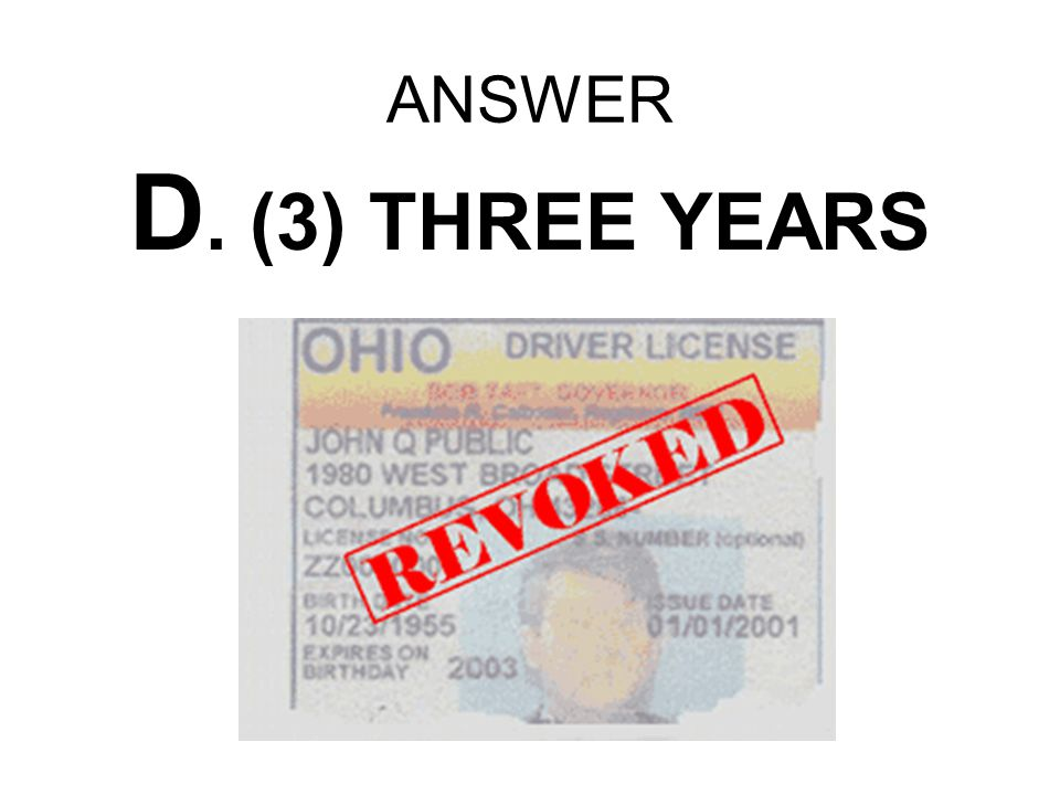 ANSWER D. (3) THREE YEARS