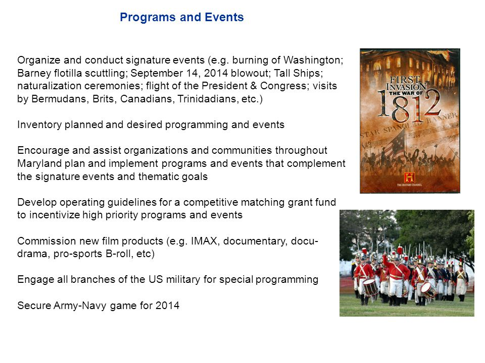 Programs and Events Organize and conduct signature events (e.g.