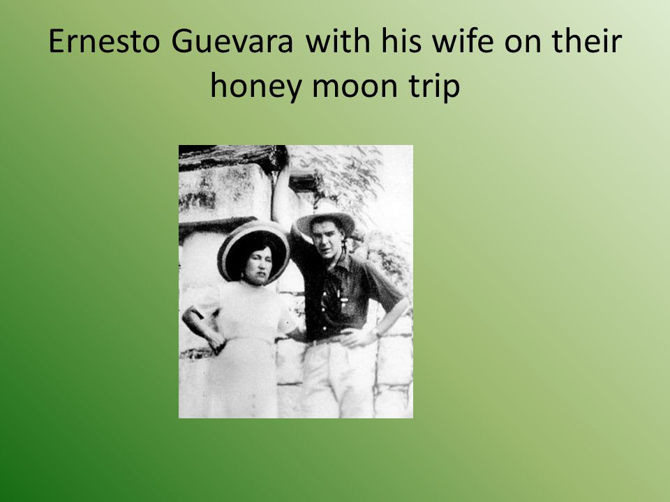 Ernesto Guevara with his wife on their honey moon trip