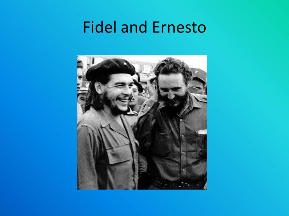 Fidel and Ernesto