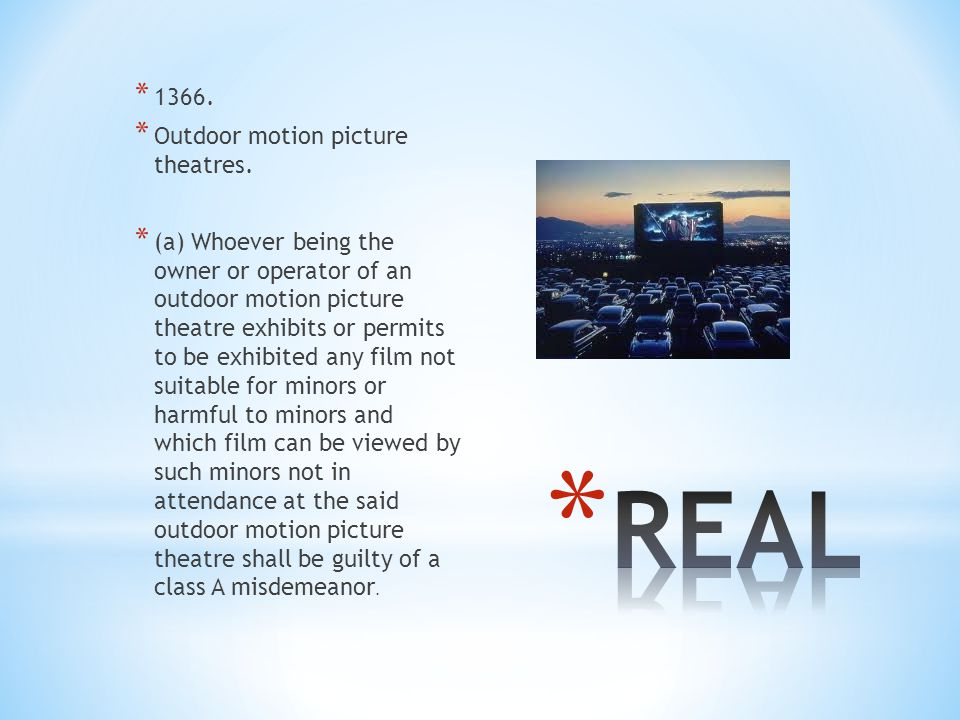 * 1366. * Outdoor motion picture theatres.