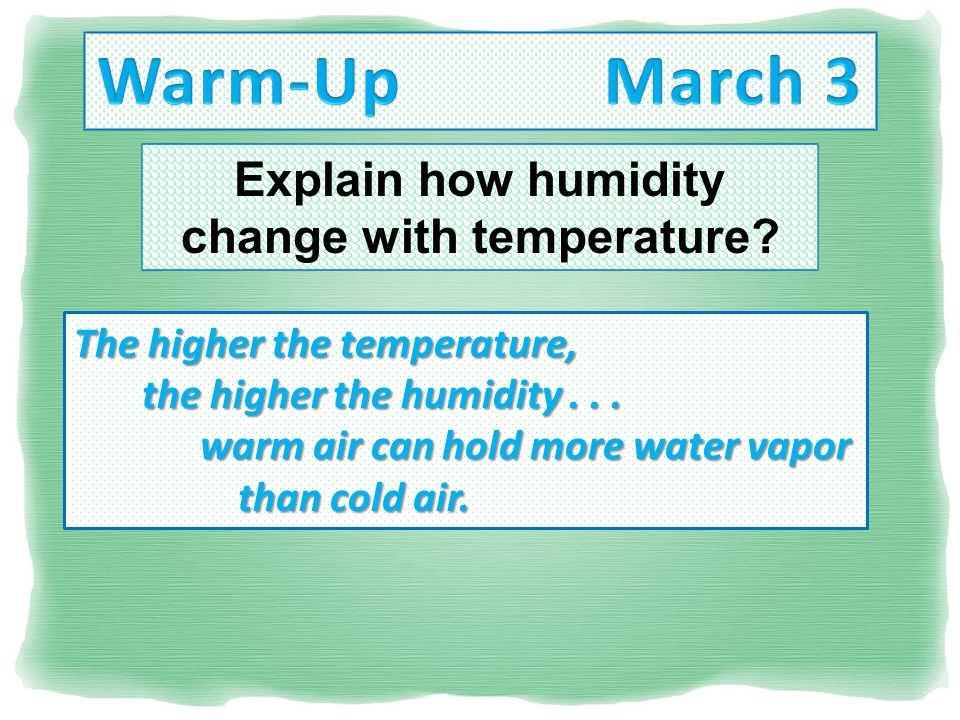 Explain how humidity change with temperature.