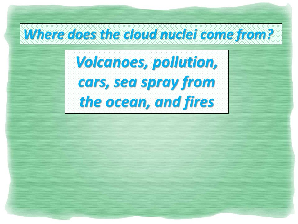 Where does the cloud nuclei come from.