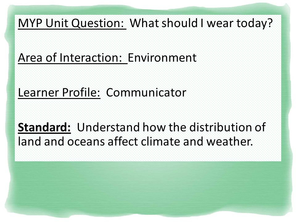 MYP Unit Question: What should I wear today.