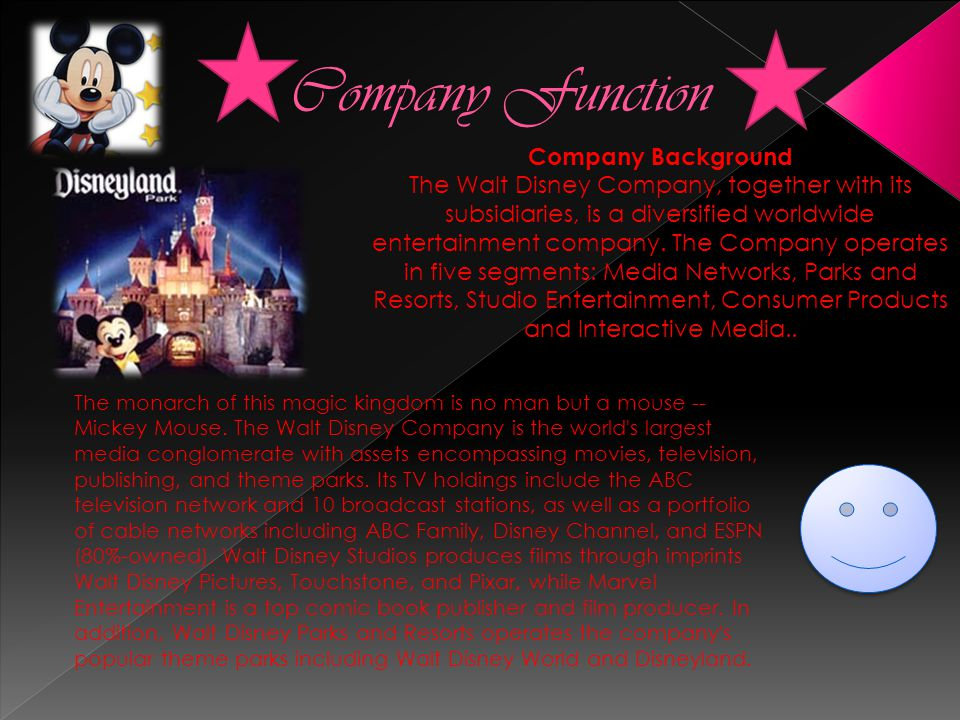 Company Background The Walt Disney Company, together with its subsidiaries, is a diversified worldwide entertainment company. The Company operates in