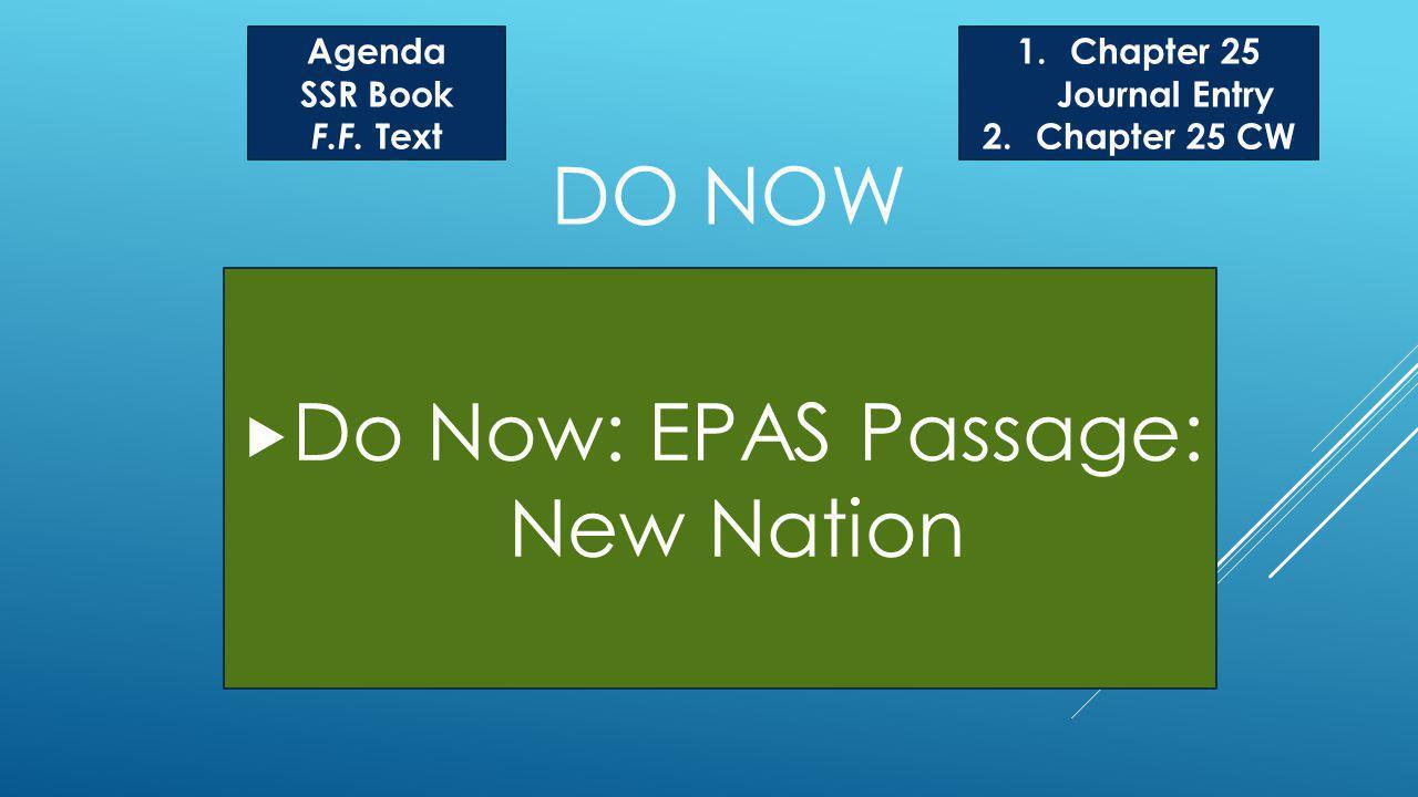 DO NOW Do Now: EPAS Passage: New Nation Agenda SSR Book F.F.