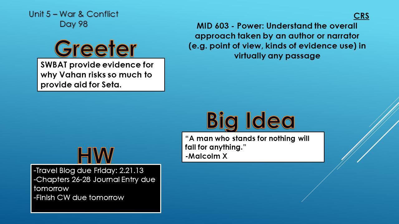 Unit 5 – War & Conflict Day 98 SWBAT provide evidence for why Vahan risks so much to provide aid for Seta.