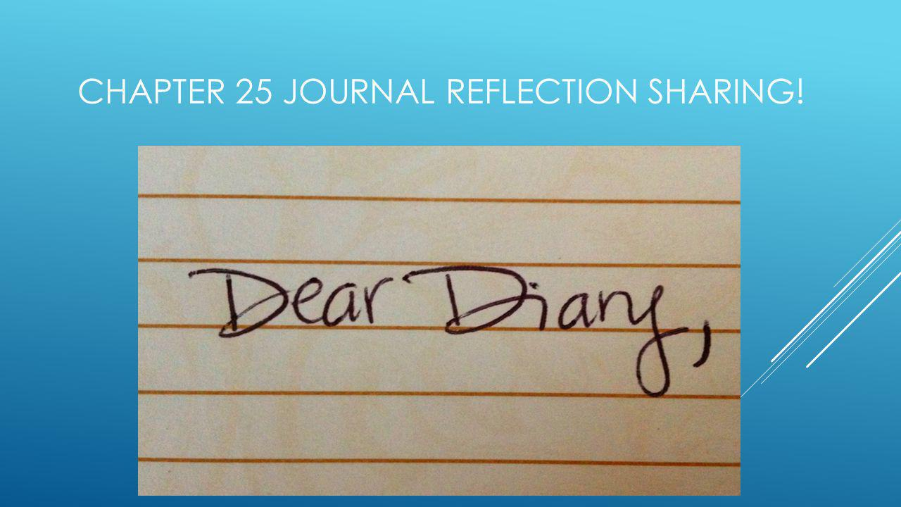 CHAPTER 25 JOURNAL REFLECTION SHARING!