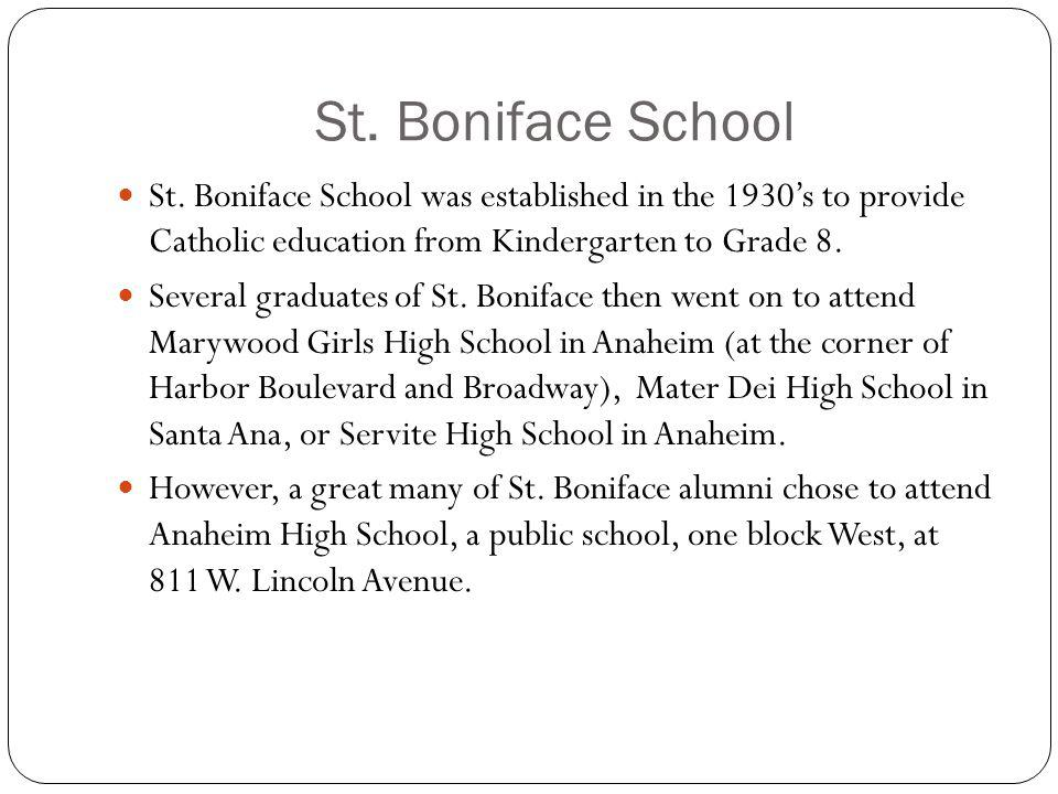 St. Boniface School St. Boniface School was established in the 1930s to provide Catholic education from Kindergarten to Grade 8. Several graduates of