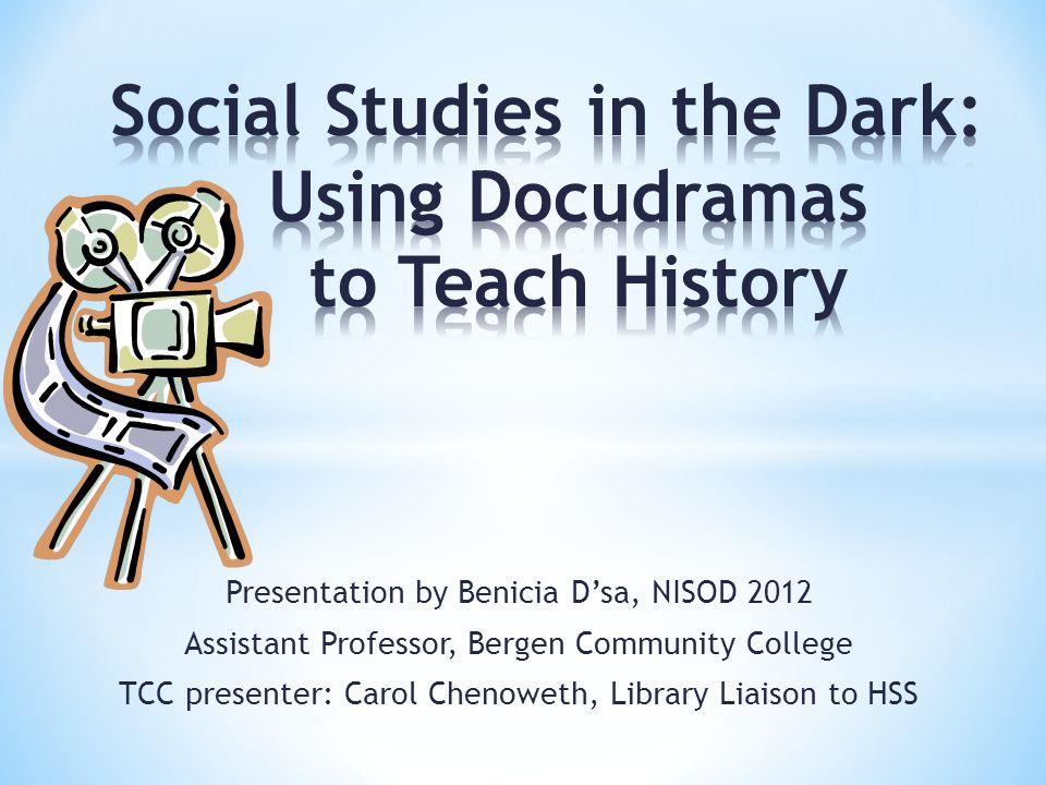 Presentation by Benicia Dsa, NISOD 2012 Assistant Professor, Bergen Community College TCC presenter: Carol Chenoweth, Library Liaison to HSS