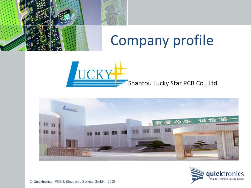 © Quicktronics PCB & Electronic Service GmbH 2009 Company profile Shantou Lucky Star PCB Co., Ltd.